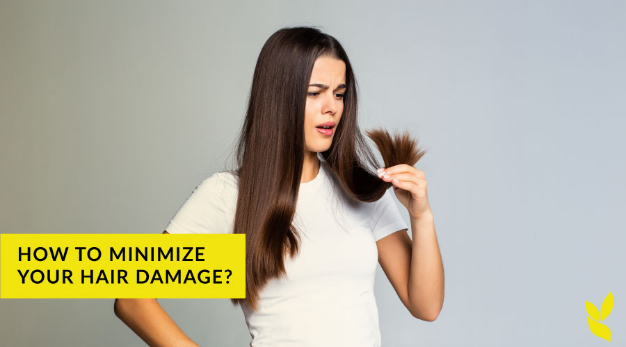 How to Minimize your hair damage?