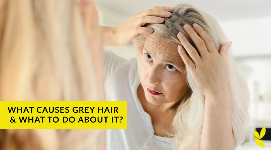 What causes grey hair & what to do about it?